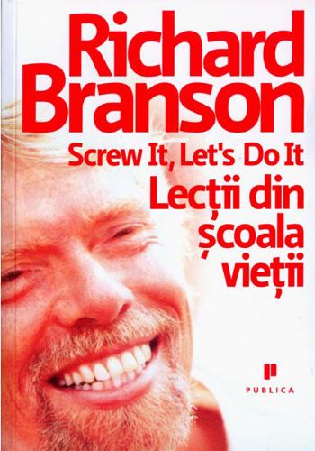 Richard Branson_Screw It Let`s Do It_Copertă Carte_Publica