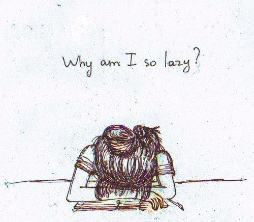 De ce sunt așa leneș
