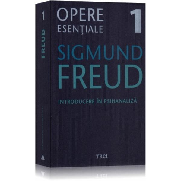 Opere Esențiale - Sigmund Freud;