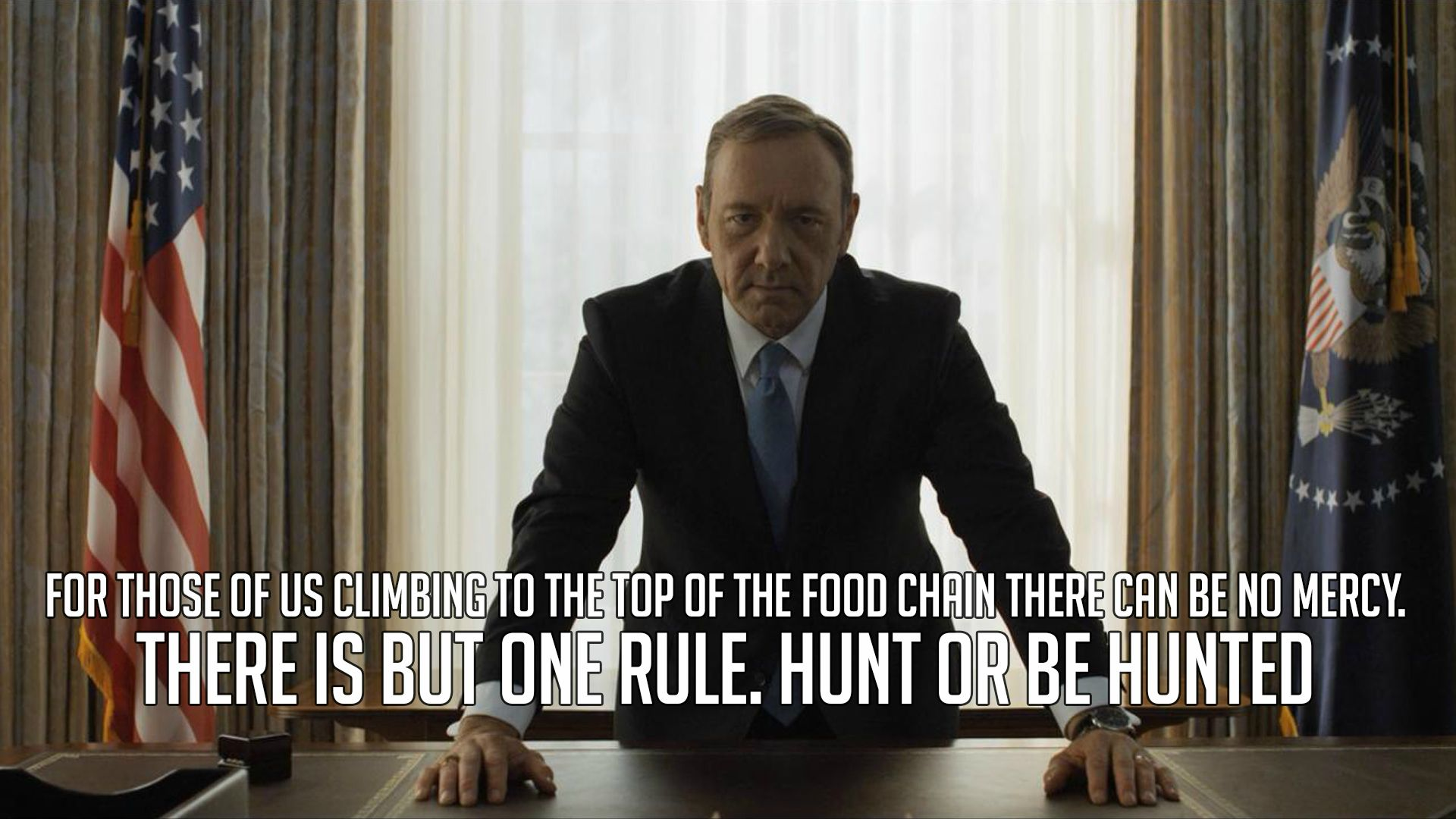 House of cards citat 5