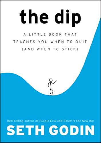 The Dip: A Little Book That Teaches You When to Quit (and When to Stick) Book Cover